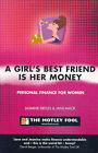 A Girl's Best Friend is Her Money: The Motley Fool Women's Investment Guide by Jasmine Birtles, Jane Mack (Paperback, 2002)