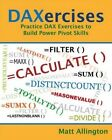 Learn to Write Dax: A Practical Guide to Learning Power Pivot for Excel and Power Bi by Matt Allington (Paperback, 2015)