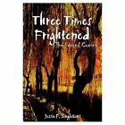 Three Times Frightened The Second Coming 9781418408893 by Jessie F. Singleton