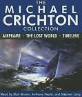 The Michael Crichton Collection: Airframe, the Lost World, and Timeline by Michael Crichton (CD-Audio)