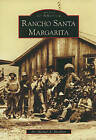Rancho Santa Margarita by Dr Michael a Moodian (Paperback / softback, 2010)