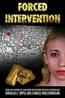 Forced Intervention by Douglas E Sipple, Charles T Wolstenholme (Paperback / softback, 2013)