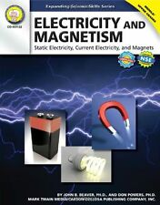 Electricity and Magnetism, Grades 6 - 12: Static Electricity, Current Electric..