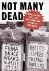 Not Many Dead: Sensational Pieces of Non-news from the Pages of the  Oldie by Aurum Press Ltd (Hardback, 2006)