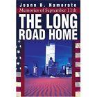 The Long Road Home: Memories of September 11th by Joann B Namorato (Paperback / softback, 2002)