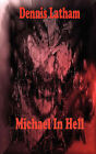 Michael in Hell by Dennis Latham (Paperback / softback, 2007)