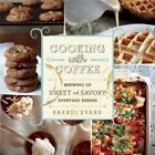 Cooking with Coffee: Brewing Up Sweet and Savory Everyday Dishes by Brandi Evans (Hardback, 2015)