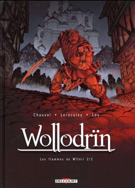 WOLLODRIN  ** TOME 8 LES FLAMMES DE WFFNIR 2/2 ** EO NEUF LERECULEY/CHAUVEL