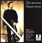 Twilight Tattoo by John Brannen (CD, Jun-2006, Sly Dog Records)