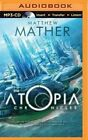 The Atopia Chronicles by Matthew Mather (CD-Audio, 2015)