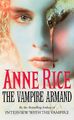 """""""AS NEW"""" Rice, Anne, The Vampire Armand: The Vampire Chronicles 6 Book"""