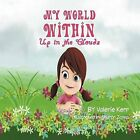 My World Within: Up in the Clouds by Valerie Kerr (Paperback / softback, 2012)