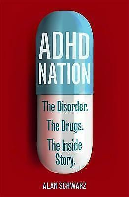 1 of 1 - Schwarz, Alan, ADHD Nation: The disorder. The drugs. The inside story., Very Goo
