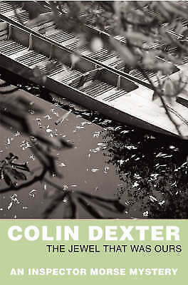 The Jewel That Was Ours (Inspector Morse Mysteries) by Dexter, Colin, Good Book