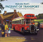 Malcolm Root's Pageant of Transport by Malcolm Root, Tom Tyler (Hardback, 2006)