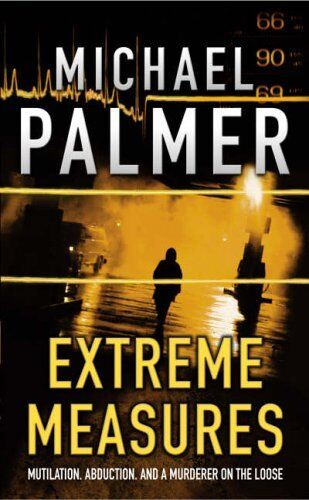 Extreme Measures By Michael Palmer. 9780099727217