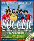 The Ultimate Encyclopedia of Soccer by Hodder & Stoughton General Division (Hardback, 1997)