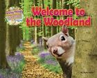 Welcome to the Woodland by Ruby Tuesday Books Ltd (Paperback, 2015)