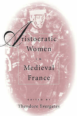 1 of 1 - Aristocratic Women in Medieval France (The Middle Ages Series) by