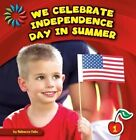We Celebrate Independence Day in Summer by Rebecca Felix (Paperback / softback, 2014)