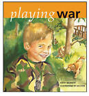 Playing War by Kathy Beckwith (Hardback, 2005)