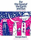 For the Good of the Earth and Sun: Teaching Poetry by Georgia Heard (Paperback, 1989)