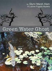 Green-Water-Ghost-A-Luanne-Fogarty-Mystery-by-Glynn-Marsh-Alam-Paperback