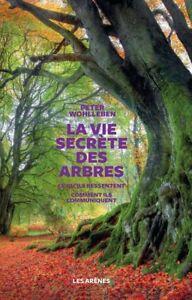 La-Vie-secrete-des-arbres-Peter-Wohlleben-LES-ARENES