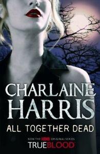 CHARLAINE-HARRIS-ALL-TOGETHER-DEAD-BRAND-NEW-FREEPOST-UK