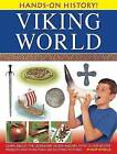 Hands-on History! Viking World: Learn About the Legendary Norse Raiders, with 15 Step-by-step Projects and More Than 350 Exciting Pictures by Philip Steele (Hardback, 2012)