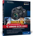 Haarmeyer, H: Canon EOS 600D. Das Kamerahandbuch von Christian Westphalen und Holger Haarmeyer (2011, Gebundene Ausgabe)
