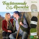 Trachtenmode & Alpenchic von Helga König (2015, Kunststoffeinband)