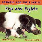 Pigs and Piglets by Anita Ganeri (Hardback, 2007)