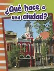 Que Hace a Una Ciudad? (What Makes a Town?) (Grade 1) by Diana Kenney (Paperback / softback, 2015)