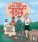 The Wildest Race Ever: The Story of the 1904 Olympic Marathon by Meghan McCarthy (Hardback, 2016)