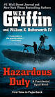 Hazardous Duty: A Presidential Agent Novel by William E. Butterworth, W. E. B. Griffin (Paperback, 2015)
