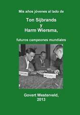 Mis años Jóvenes Al Lado de Ton Sijbrands y Harm Wiersma, Futuros Campeones...