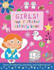Super Sticker Activity Book - Girls by Philip Dauncey (Hardback, 2013)