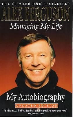 """AS NEW"" Ferguson, Alex, Managing My Life: My Autobiography: The Autobiography B"