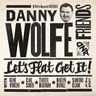 Danny Wolfe And Friends-Lets Flat Get It! von Various Artists (2015)