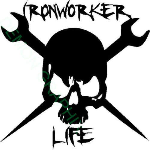 Ironworker Life Skull vinyl decal//sticker 5x5 Ironworker rigger wrenches