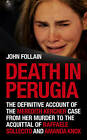 Death in Perugia: The Definitive Account of the Meredith Kercher Case from Her Murder to the Acquittal of Raffaele Sollecito and Amanda Knox by John Follain (Paperback, 2011)