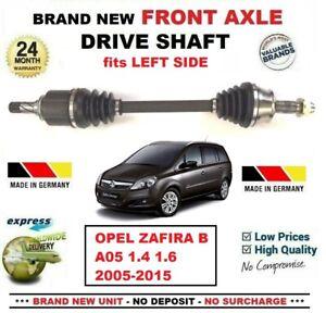 Pour-Opel-Zafira-B-A05-1-4-1-6-2005-2015-1x-Brand-New-Essieu-avant-gauche-DRIVESHAFT