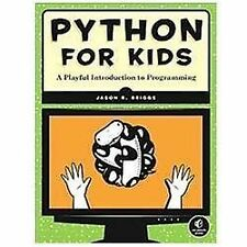 Python for Kids : A Playful Introduction to Programming by Jason R. Briggs (2012, Paperback, New Edition)