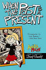 When the Past Is a Present by Jimmy Gownley (Paperback, 2010)