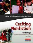 Crafting Nonfiction: Lessons on Writing Process, Traits, and Craft by Linda Hoyt (Mixed media product, 2011)