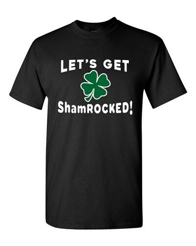 Patrick/'s Day Funny DT Adult T-Shirts Tee Shamrock St Let/'s Get ShamROCKED