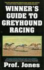 Winners Guide to Greyhound Racing by Professor Jones (Paperback, 2004)