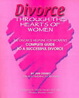 Divorce Through the Hearts of Women: The Divorce Helpline for Women's Complete Guide to a Successful Divorce by Jan Oshiro (Paperback / softback, 2000)