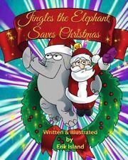 Jingles The Elephant Saves Christmas: White Santa